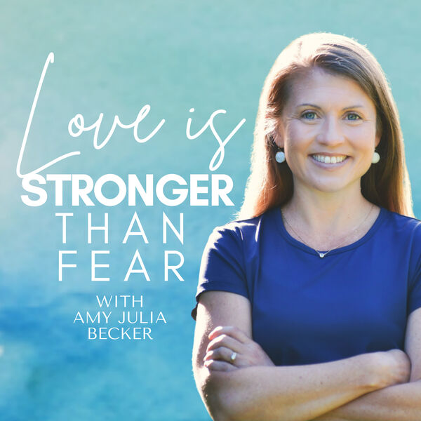 Love Is Stronger Than Fear with Amy Julia Becker Podcast Artwork Image