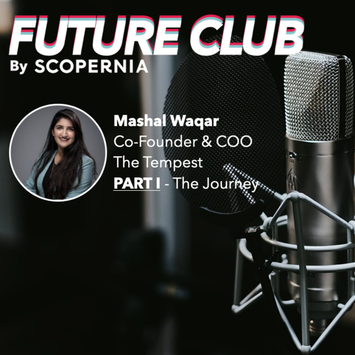 How to impact millions of lives through storytelling with Mashal Waqar - Part 1: The Journey
