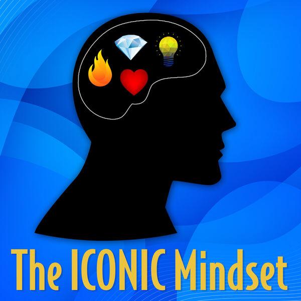 The ICONIC Mindset Podcast Artwork Image