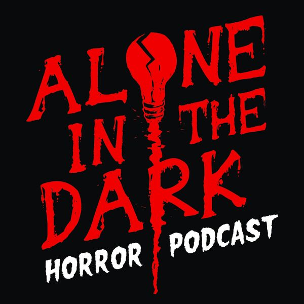 Alone in the Dark Horror Podcast Podcast Artwork Image