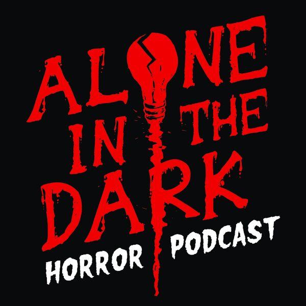 Alone in the Dark Horror Podcast Podcast Artwork Image
