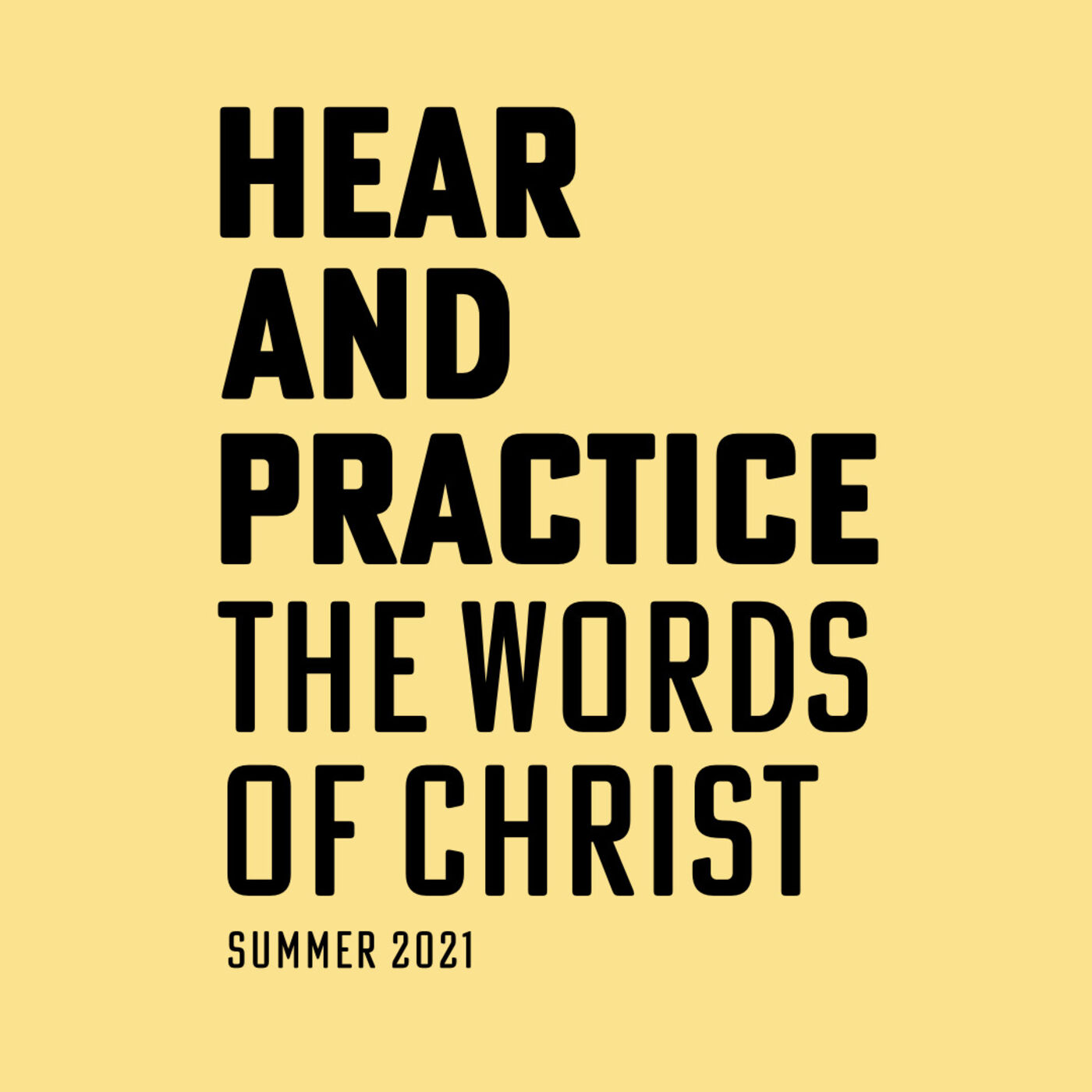 Hear and Practice: The Words of Christ | Matthew 23:1-28 » July 11, 2021