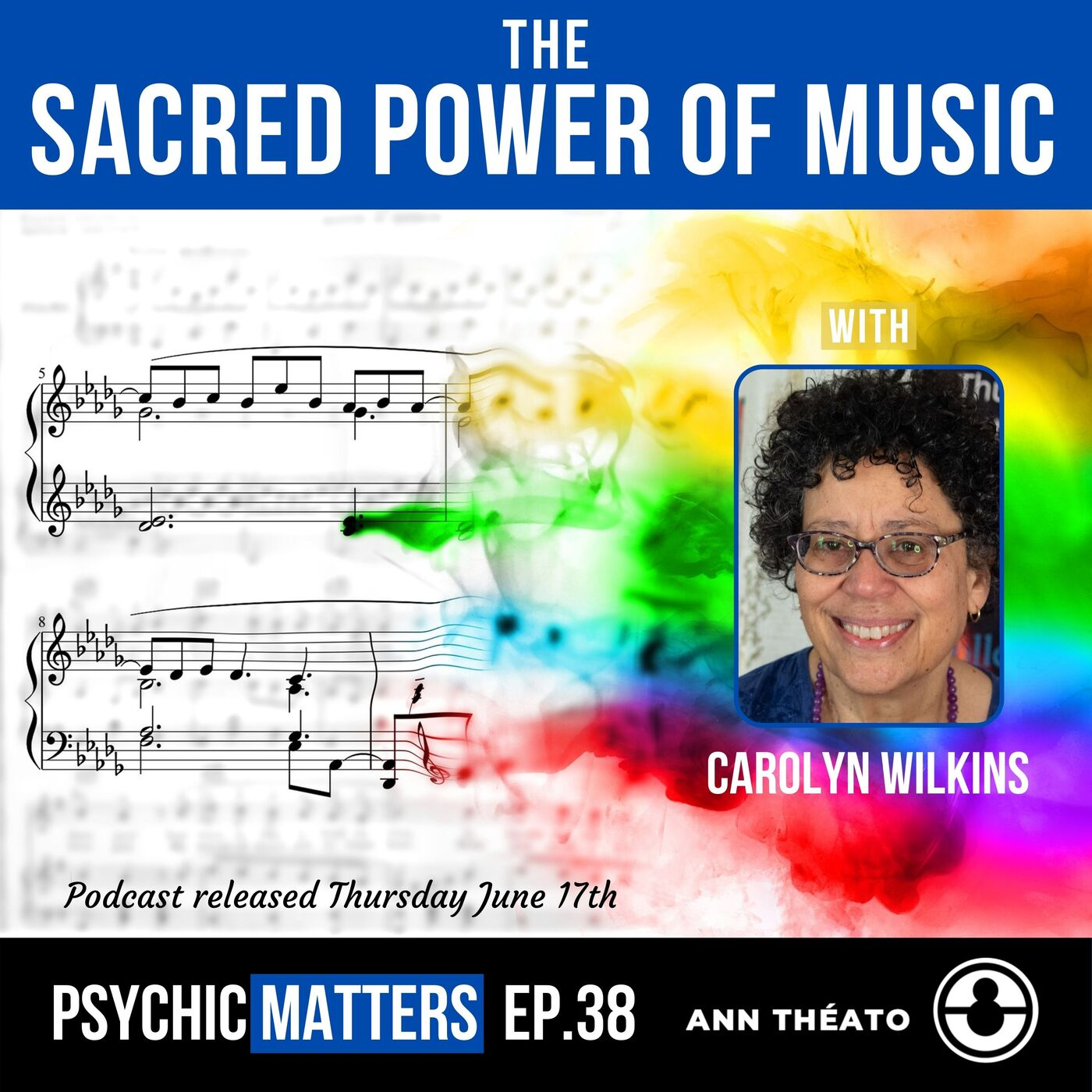 PM 038: The Sacred Power Of Music with Carolyn Wilkins