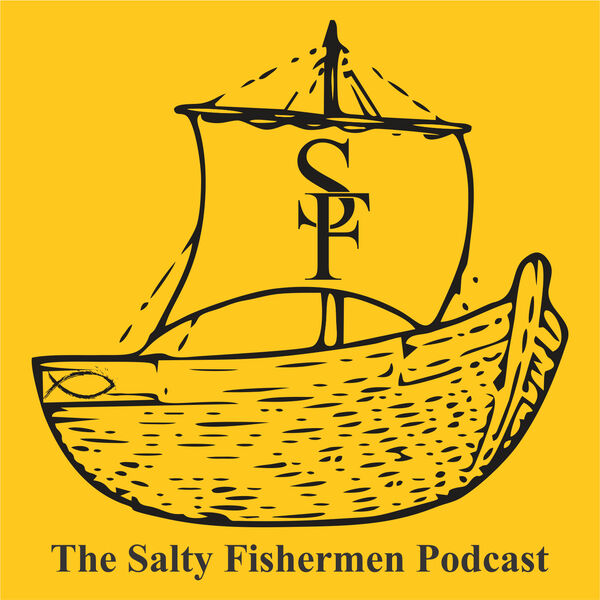 The Salty Fishermen Podcast Podcast Artwork Image
