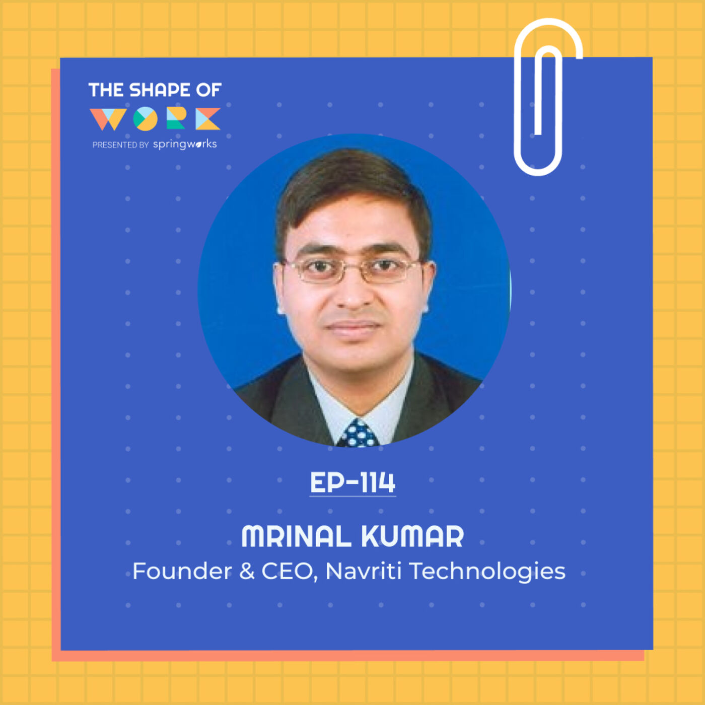 #114: Mrinal Kumar on employee referrals, sureshot ways to reduce attrition, and the most underrated leadership skill