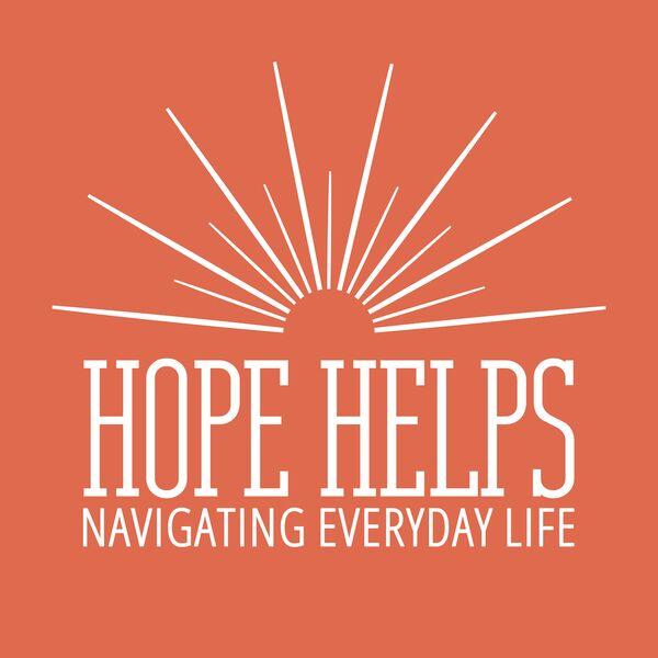 Hope Helps: Navigating Everyday Life Podcast Artwork Image