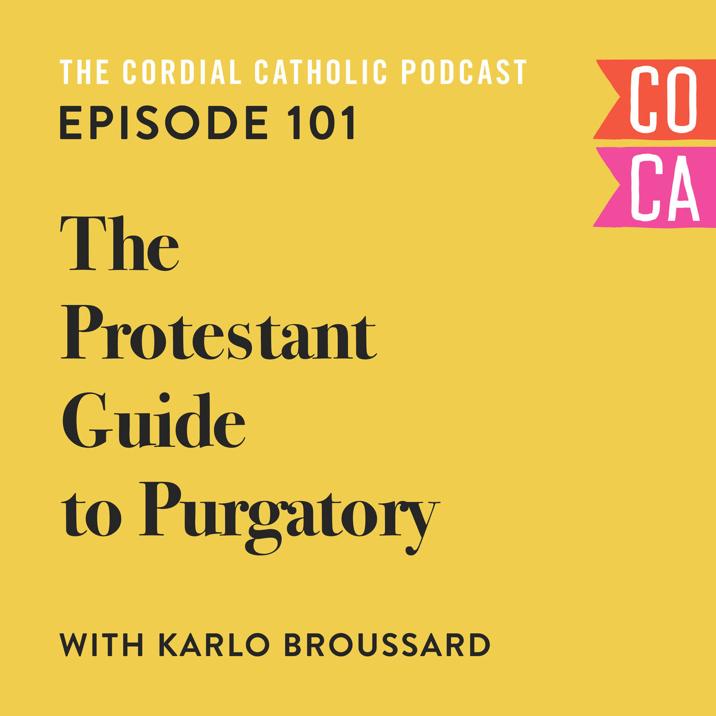 101: The Protestant Guide to Purgatory (w/ Karlo Broussard)