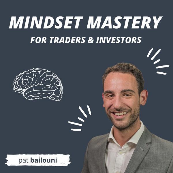 Trading Mindset Mastery | Pat Bailouni Podcast Artwork Image