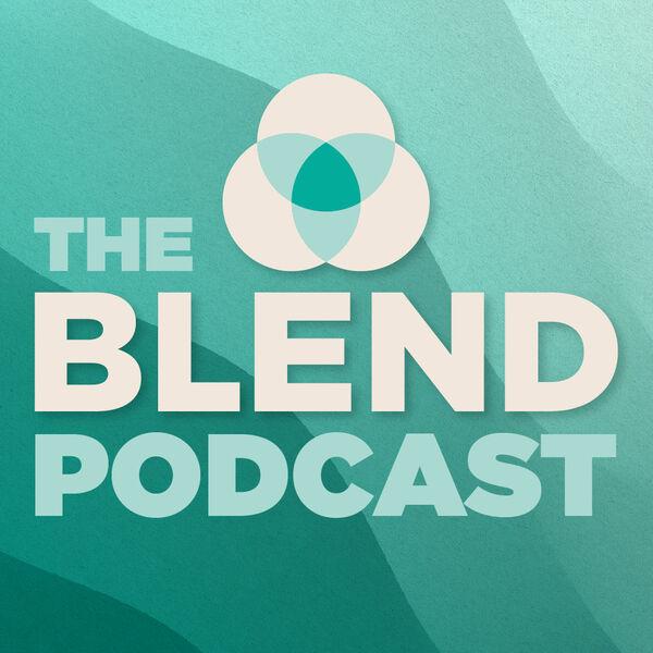 The Blend Podcast Podcast Artwork Image