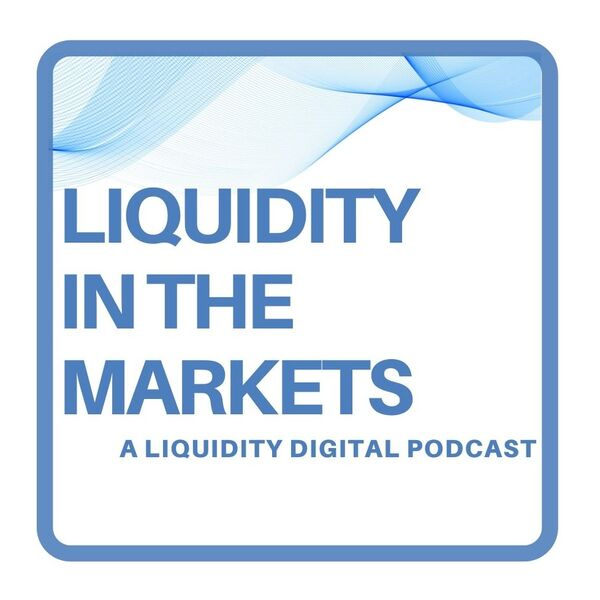 Liquidity in the Markets Podcast Artwork Image