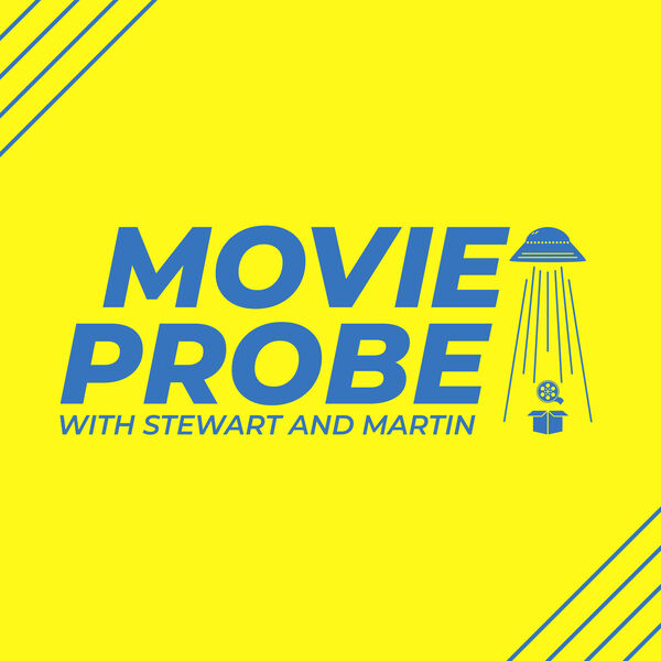 Movie Probe: With Stewart and Martin Podcast Artwork Image