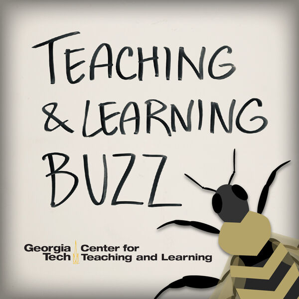 Teaching & Learning Buzz - Georgia Tech Podcast Artwork Image