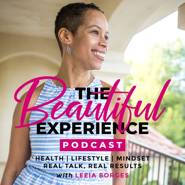 The Beautiful Experience Podcast with Leeia Borges Podcast Artwork Image