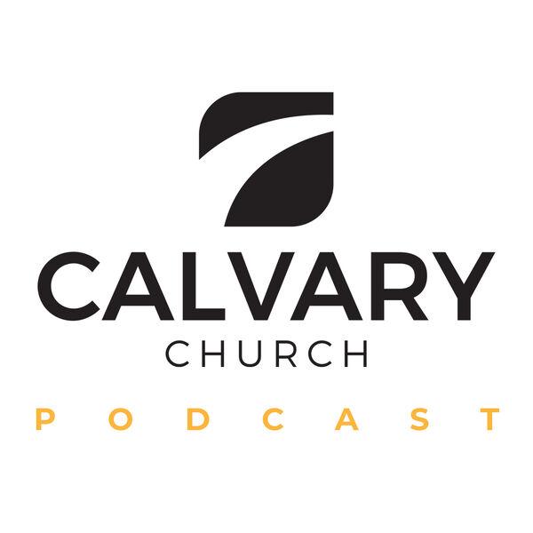 Calvary Church Podcast Podcast Artwork Image