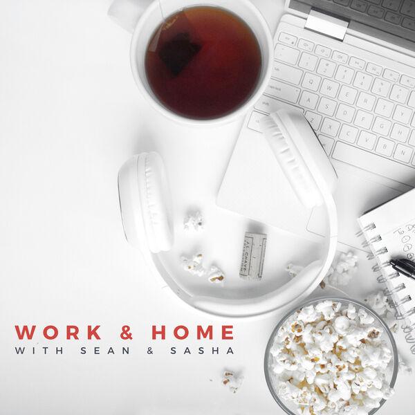 Work and Home with Sean & Sasha Podcast Artwork Image