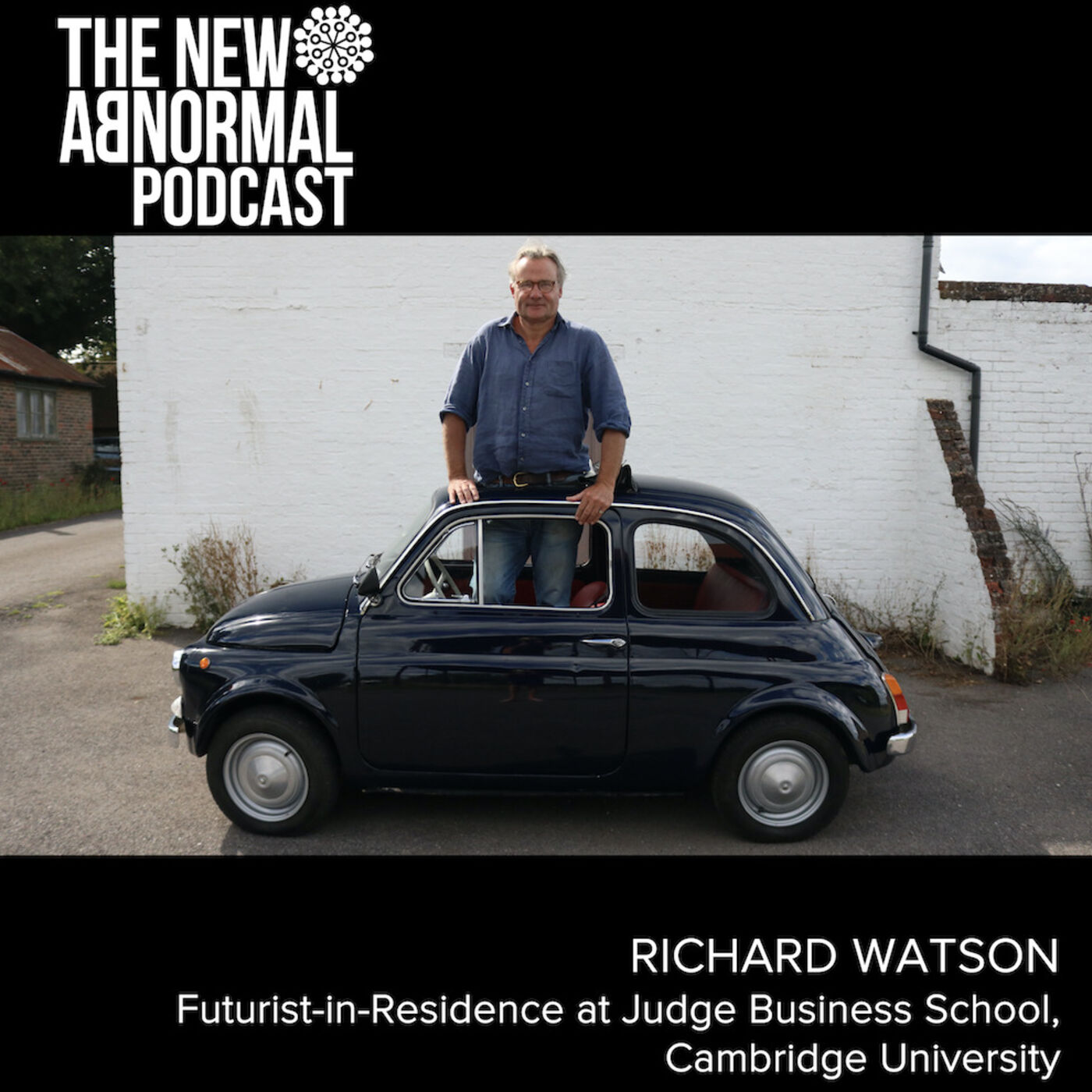 Richard Watson Why The Only Certainty About The Future Is That It S Uncertain The New Abnormal Podcast Podtail