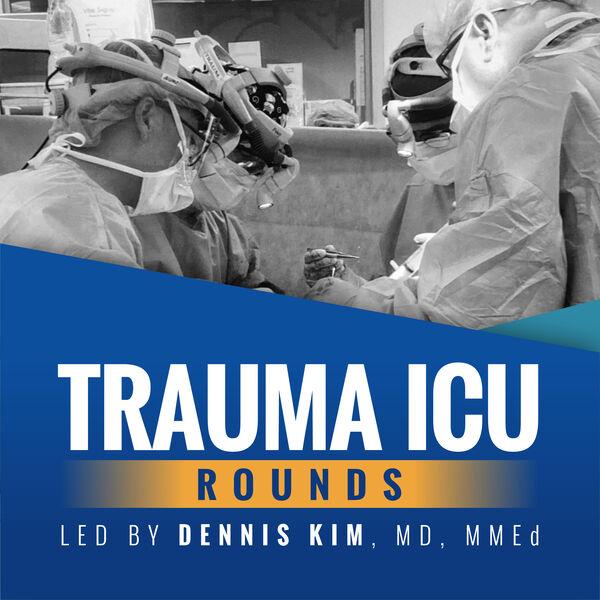 Trauma ICU Rounds Podcast Artwork Image
