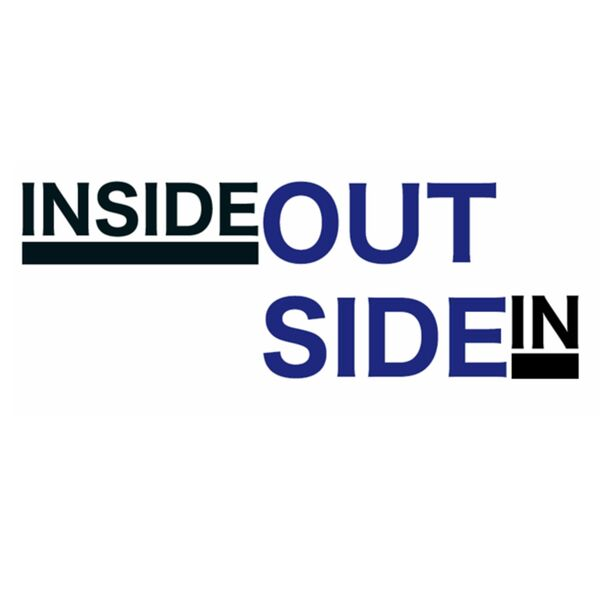 Inside Out/Outside In Podcast Artwork Image
