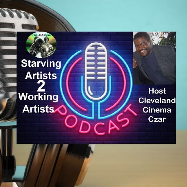 Prelude2Cinema Starving Artists 2 Working Artists Podcast Artwork Image