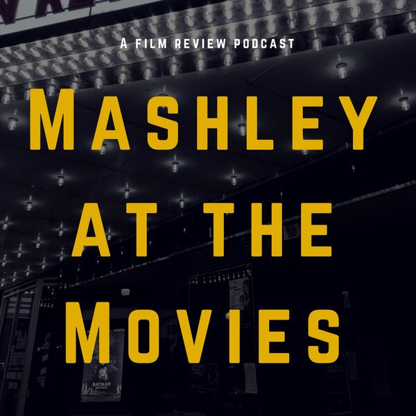Mashley at the Movies Podcast Artwork Image