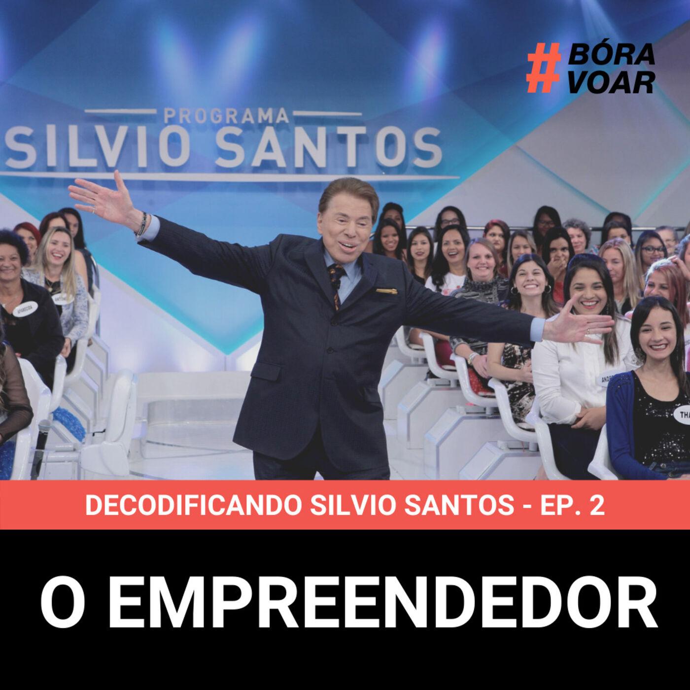 Decodificando Silvio Santos - Episódio 2 - O Empreendedor