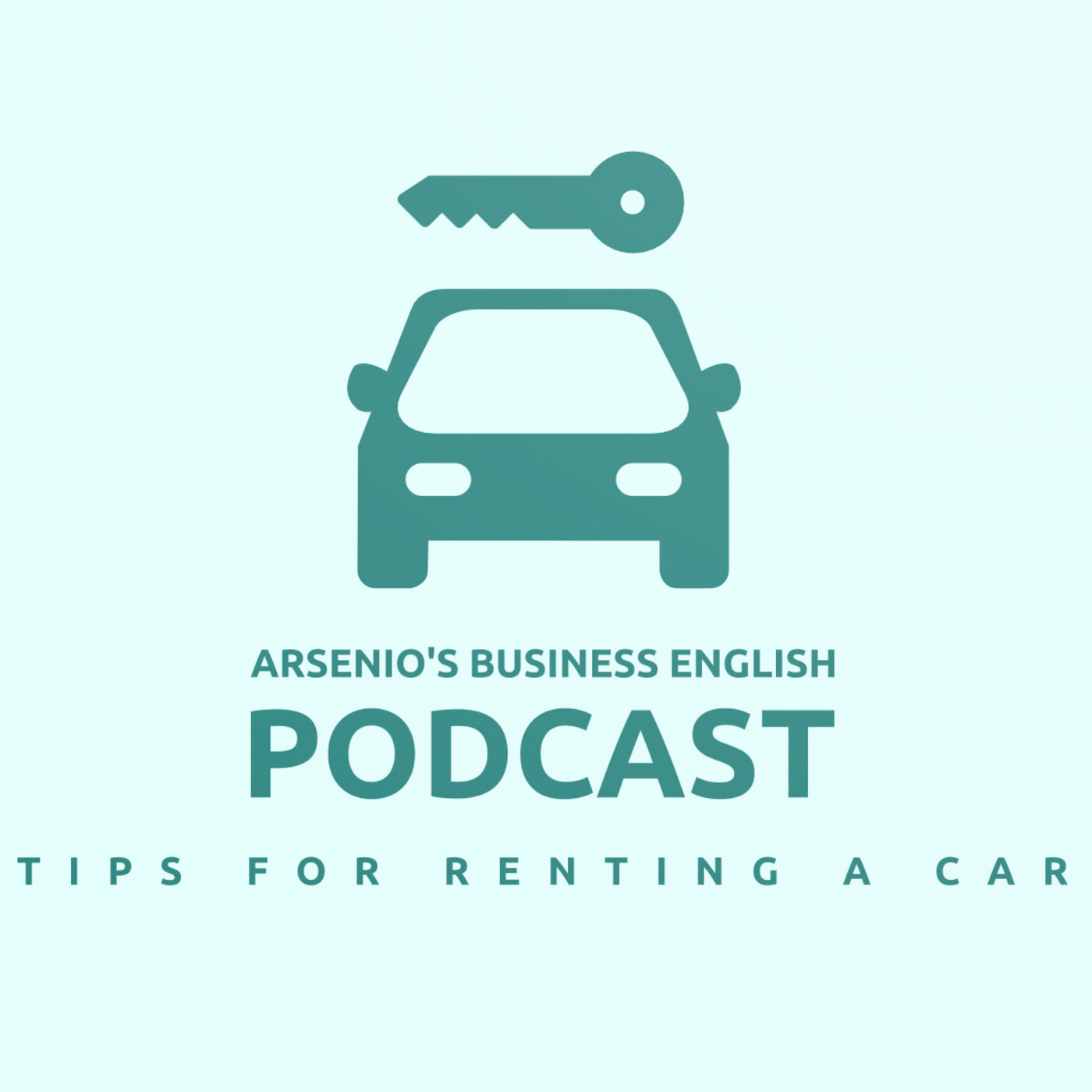 Arsenio's Business English Podcast | Season 6: Episode 24 | Car Hire & Tips for Renting a Car