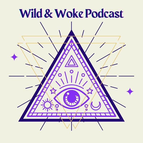 Wild and Woke Podcast Artwork Image