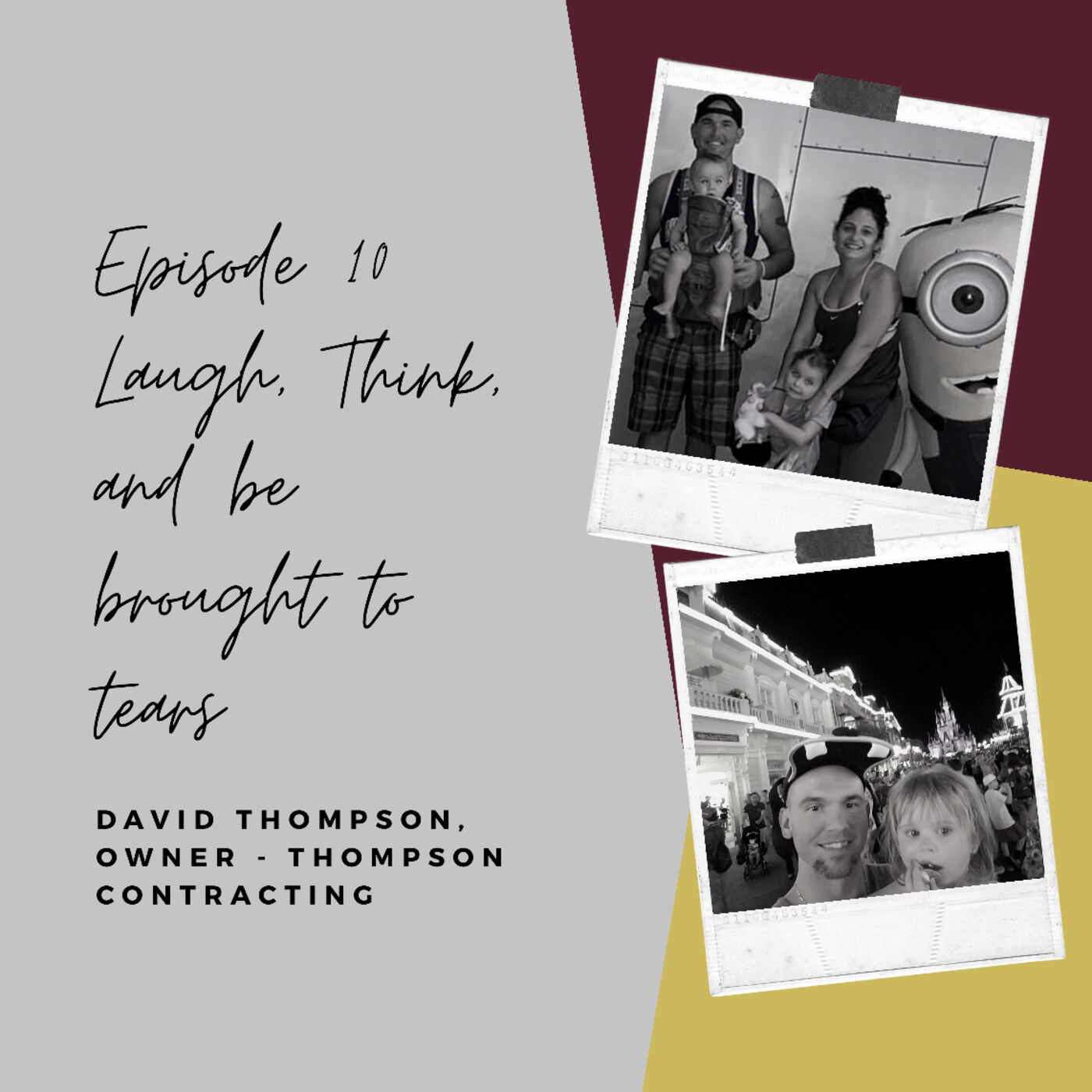 Laugh, think and be brought to tears with Dave Thompson, Owner of Thompson Contracting