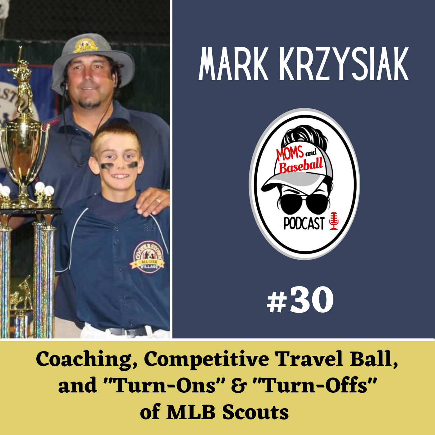 """030: Mark Krzysiak - Coaching, Travel Ball, and Scouting """"Turn-Ons"""" & """"Turn-Offs"""""""