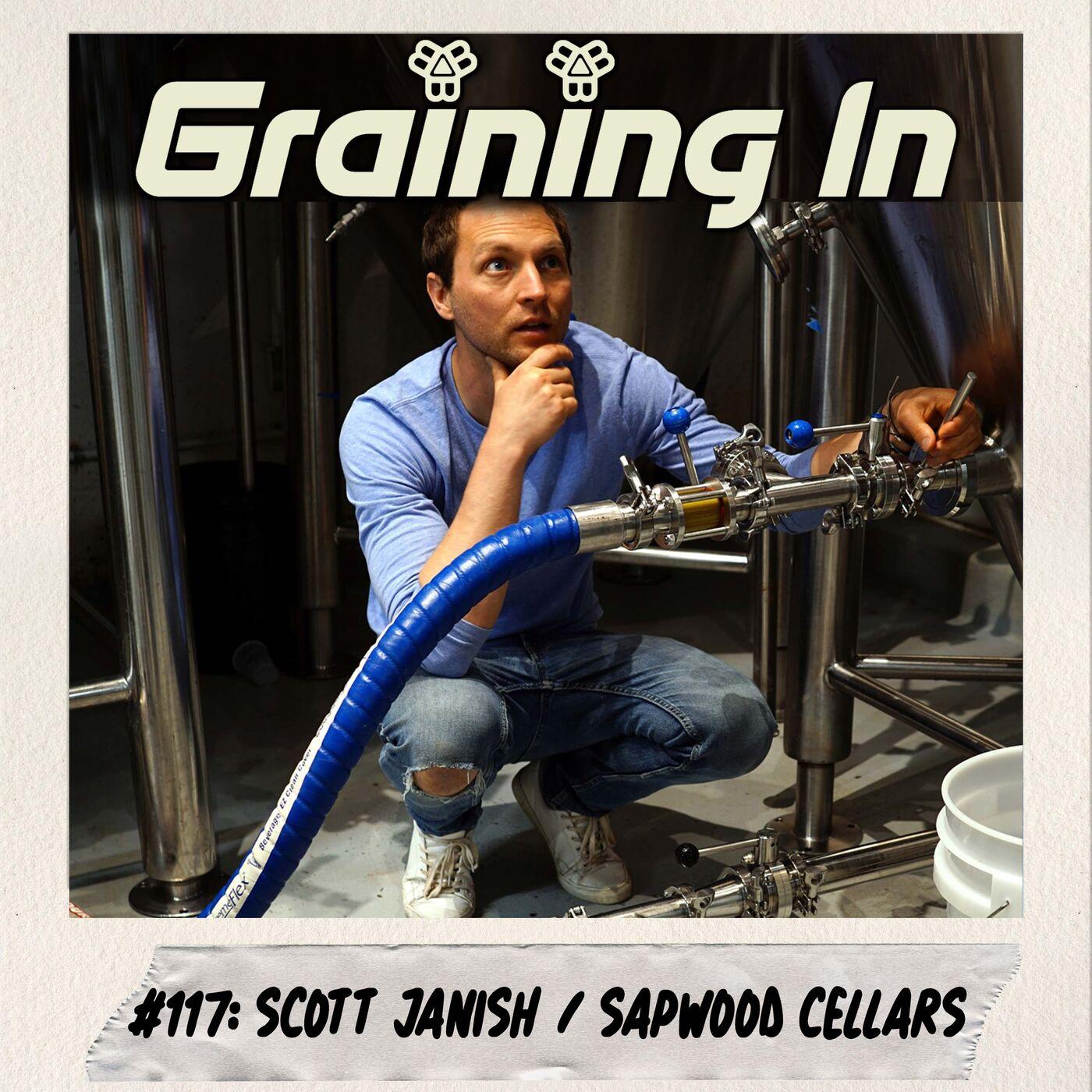 #117: Scott Janish II   Sapwood Cellars