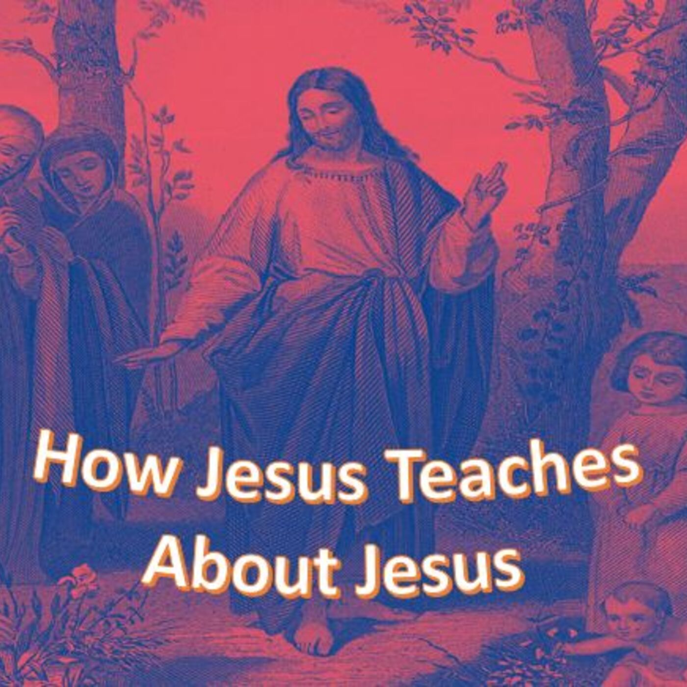 August 30, 2020: How Jesus Teaches About Jesus