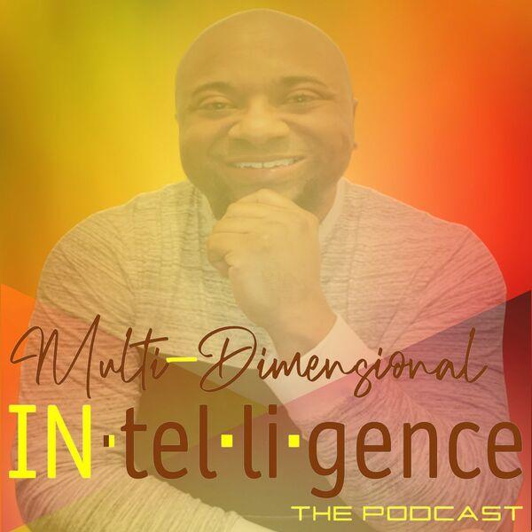 Multi-Dimensional IN·tel·li·gence Podcast Artwork Image
