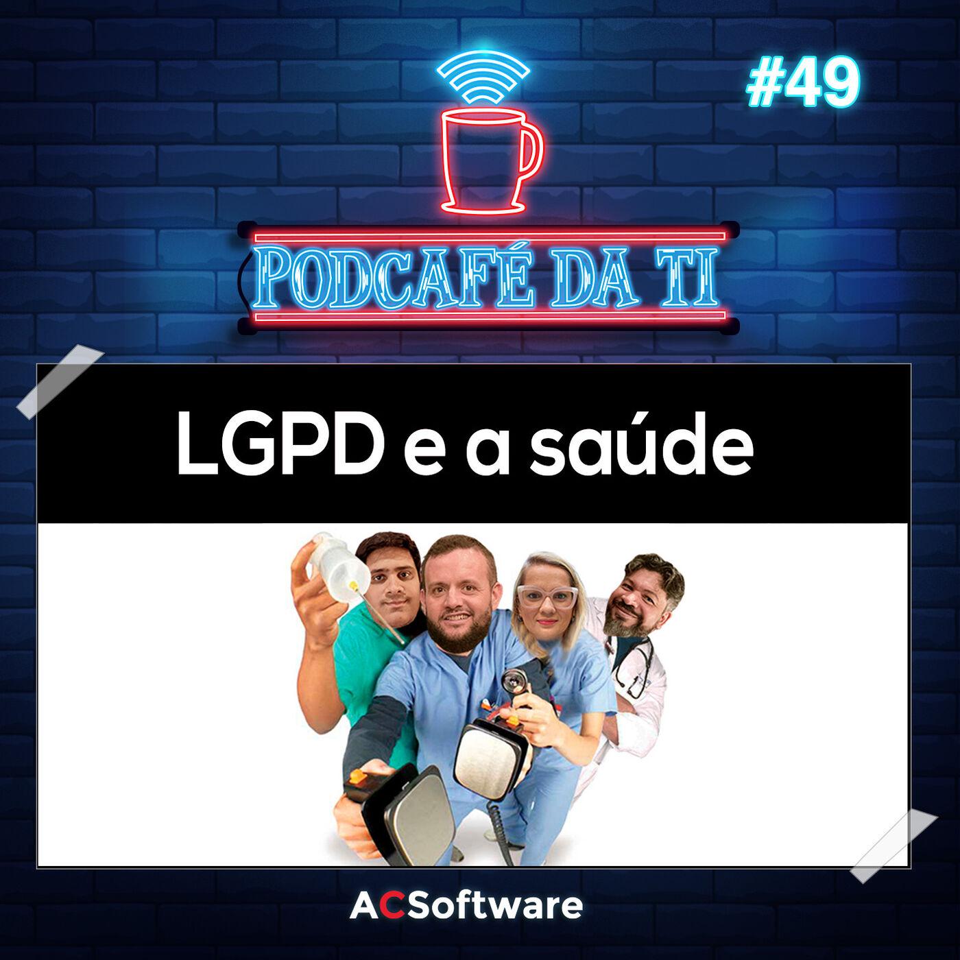 #49 - LGPD e a Saúde