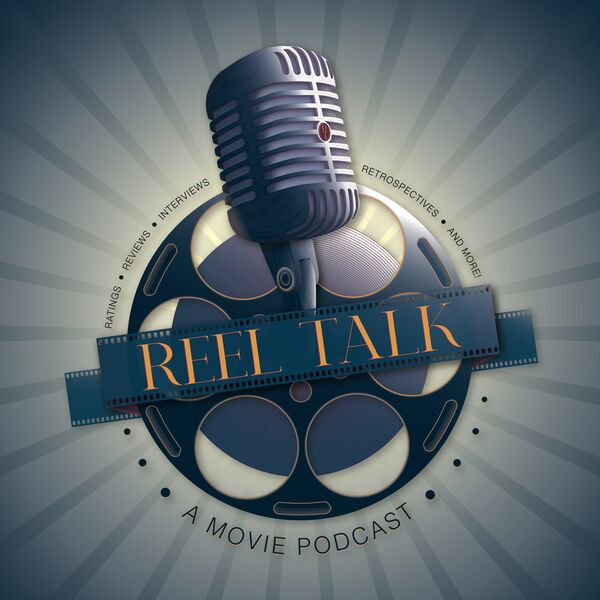 Reel Talk: A Movie Podcast Podcast Artwork Image