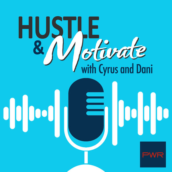 Hustle and Motivate with Cyrus and Dani Podcast Artwork Image