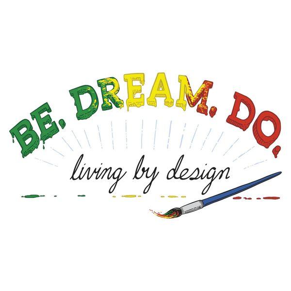 Be.Dream.Do Podcast Podcast Artwork Image