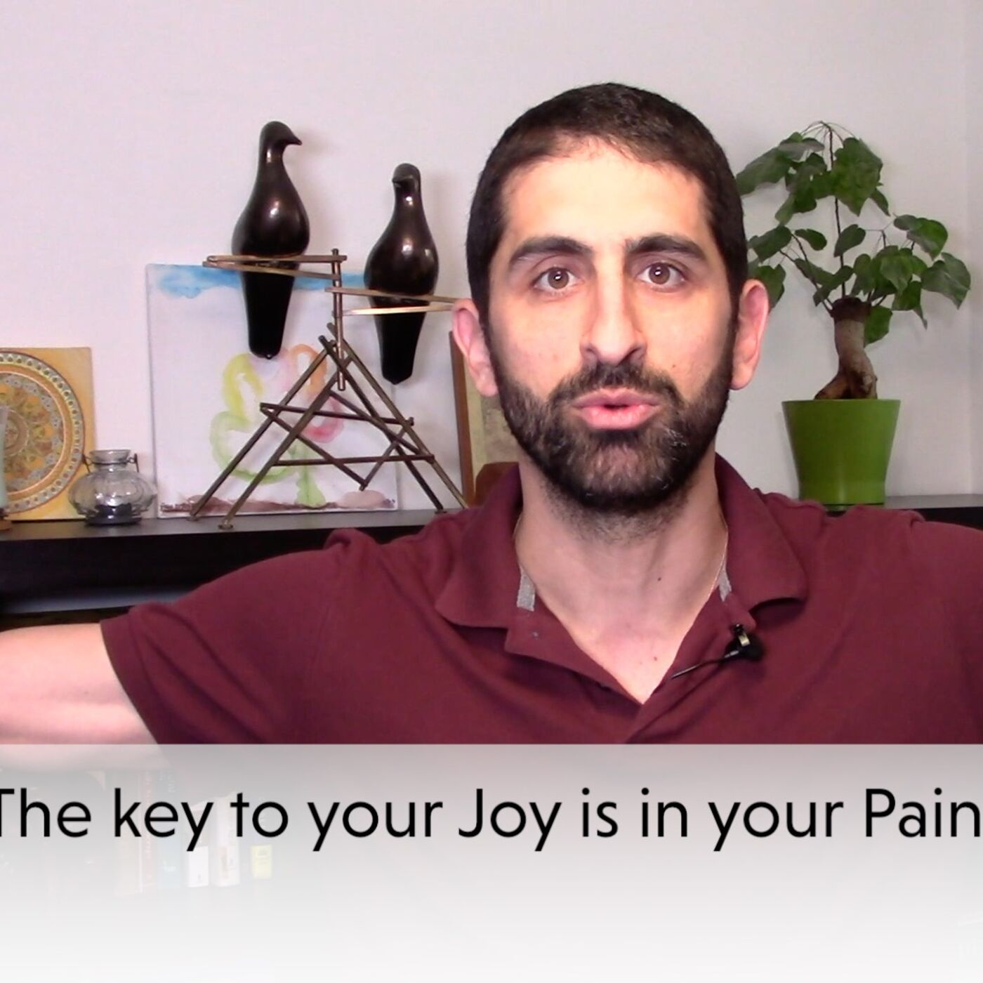 The key to your joy is in your pain.