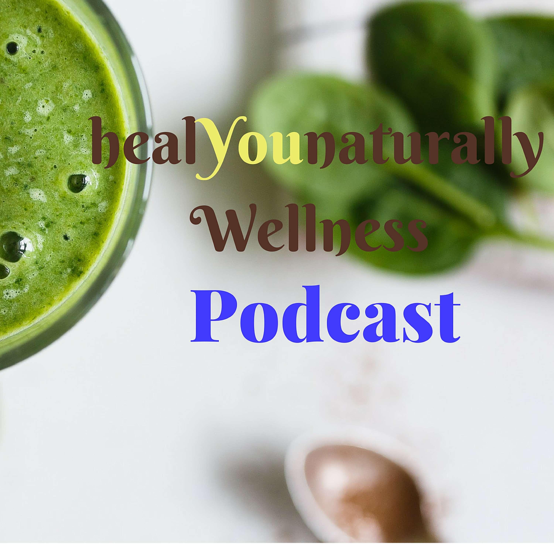 healYOUnaturally Wellness Podcast