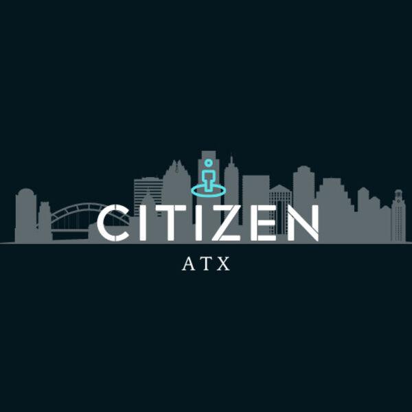 Citizen ATX Podcast Artwork Image