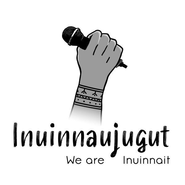 Inuinnaujugut / We Are Inuinnait Podcast Artwork Image