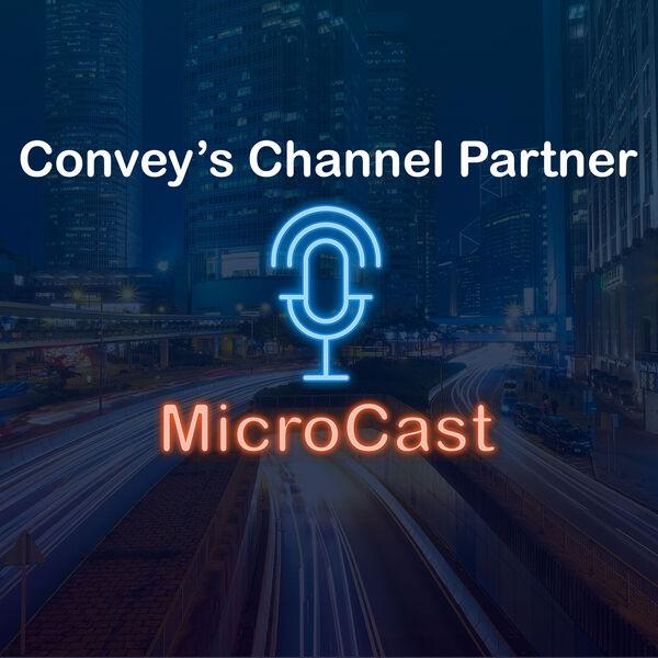 Convey's Channel Partner MicroCast Podcast Artwork Image