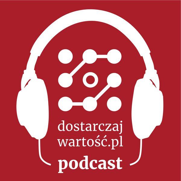 Dostarczaj Wartość Podcast Artwork Image