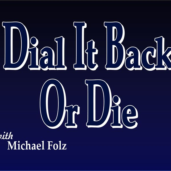 Dial It Back Or Die Podcast Artwork Image