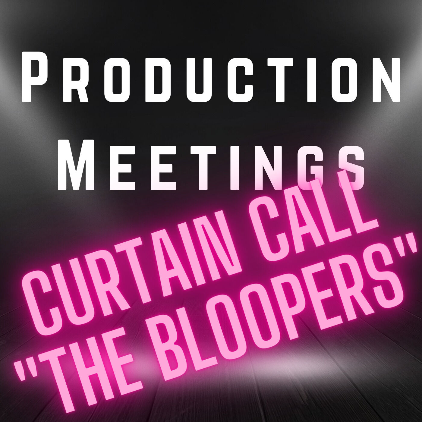 014 - Curtain Call - The Bloopers