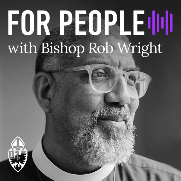 For People with Bishop Rob Wright Podcast Artwork Image