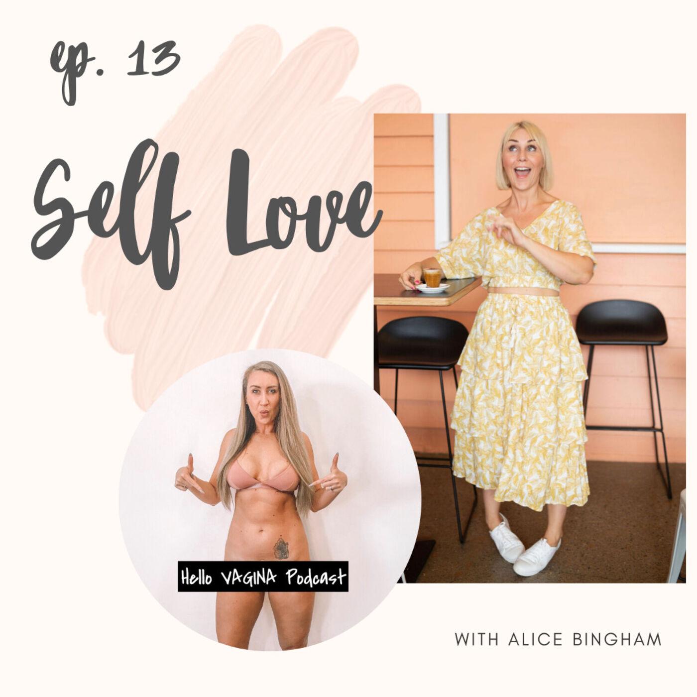 Ep 013 - Self Love & Self Care with Alice Bingham