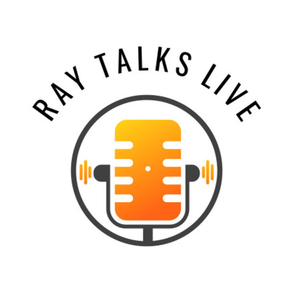 Ray Talks Live Podcast Artwork Image
