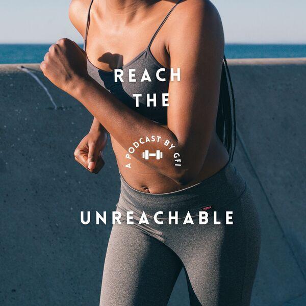 Reach the Unreachable Podcast Artwork Image
