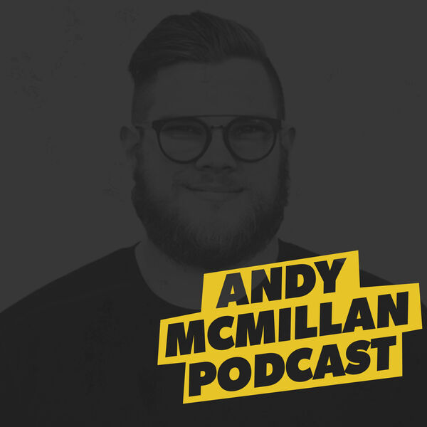Andy McMillan Podcast Podcast Artwork Image