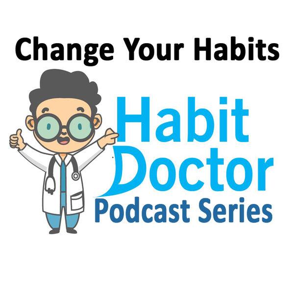 Habit Doctor's Podcast Podcast Artwork Image